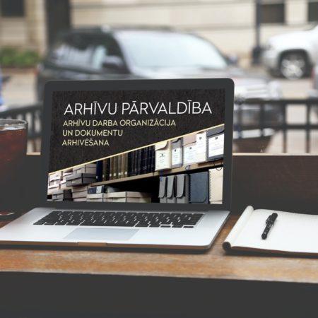 Arhīvu pārvaldība. Arhīvu darba organizācija un dokumentu arhivēšana