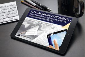 Elektroniskie dokumenti – to izstrādāšanas, uzskaites, aprites un saglabāšanas kārtība