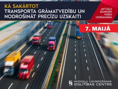 Kā sakārtot transporta grāmatvedību un nodrošināt precīzu uzskaiti