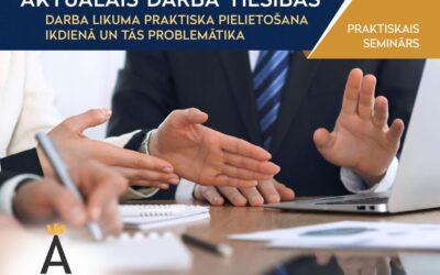 Aktuālais darba tiesībās – darba likuma praktiska pielietošana