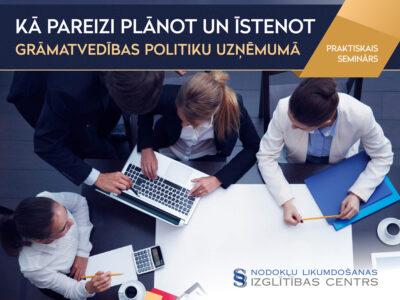 Kā pareizi plānot un īstenot grāmatvedības politiku uzņēmumā