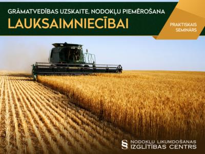 Grāmatvedības uzskaite un nodokļu piemērošana lauksaimniecībai